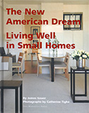 JAMES GAUER architecture + design -- Book -- The New American Dream: Living Well in Small Homes